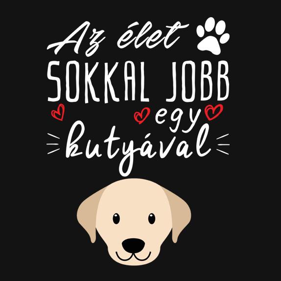 d33c1cad26 Az élet sokkal jobb egy kutyával! Limitált kiadású póló, csak korlátozott  ideig.